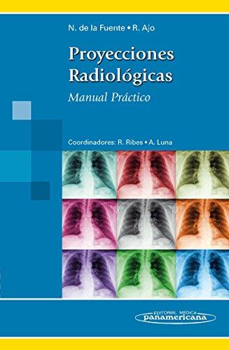 Proyecciones Radiológicas: Manual Práctico por Noelia Dela Fuente Tabuyo