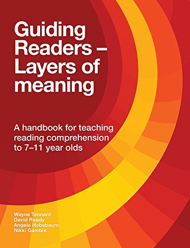 Guiding Readers - Layers of Meaning: A handbook for teaching reading comprehension to 7-11-year-olds