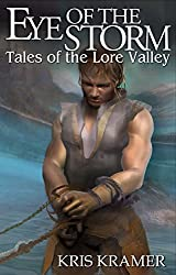Eye of the Storm (Tales of the Lore Valley Book 5)