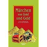 Märchen von Gold und Geld: Zum Erzählen und Vorlesen