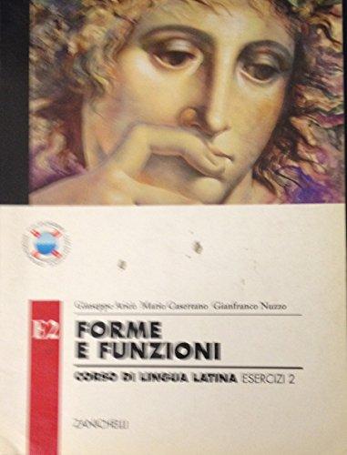 Forme e funzioni. Corso di lingua latina. Esercizi. Con espansione online. Per i Licei e gli Ist. Magistrali: 2