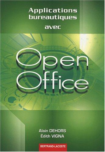Applications bureautiques avec Open Office par Alain Dehors, Edith Vigna
