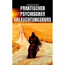 COURS D'ÉCLAIRCISSEMENT PSYCHIQUE PRATIQUE (French Edition)