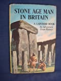 Stone Age Man in Britain ( an adventure from history) by L.Du Garde Peach (26-Jan-1961) Hardcover