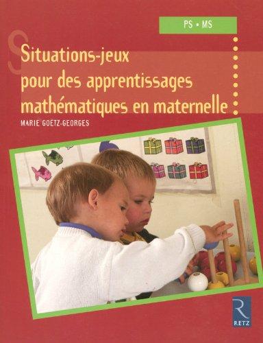 Situations-jeux pour des apprentissages mathmatiques en maternelle
