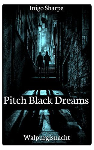 Pitch Black Dreams: (PBD Book 1) (Walpurgisnacht Series) (English Edition)