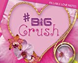 Big Crush (Gift Book/Gift Card): Fillable Love Notes (Gifts, Journal and Books)