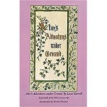Alice's Adventures Underground [Facsimile of the 1864 Manuscript] by Lewis Carroll (1965-08-05)