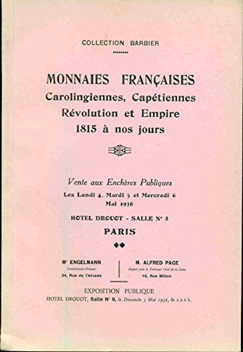 Collection Barbier. Monnaies Françaises Carolingiennes,Capétiennes Révolution et Empire 1815 à nos jours. Engelmann et Page par Collectif