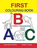 First Colouring book. ABC. Toddler Colouring Book: Animal abc book, colouring for toddlers, Children's learning books, Big book of abc, activity books ... Volume 1 (Colouring books for toddlers)