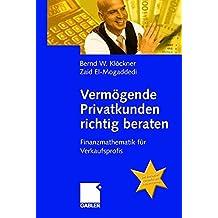 Vermögende Privatkunden richtig beraten: Finanzmathematik für Verkaufsprofis
