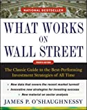 What Works on Wall Street: The Classic Guide to the Best-Performing Investment Strategies of All Time - James P. O'Shaughnessy