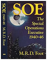 SOE: The Special Operations Executive 1940-46