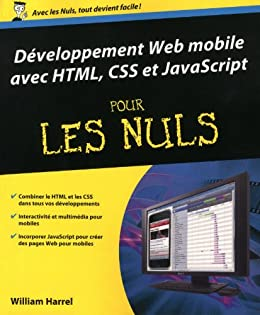Développement Web mobile avec HTML, CSS et JavaScript Pour les Nuls par [HARREL, Bill]