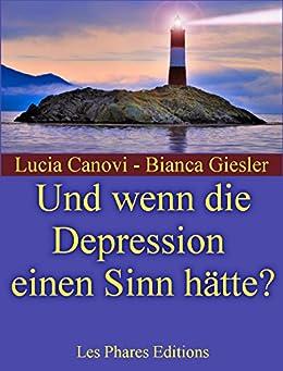 Und wenn die Depression einen Sinn hätte? (GENUG VOM LEBEN? 3) von [Canovi, Lucia]