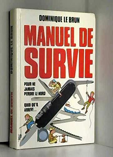 Manuel de survie par Dominique Le Brun