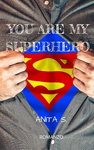 scaricare ebook gratis You are my Superhero PDF Epub