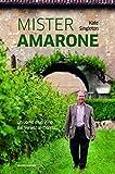 Mister Amarone. Un uomo e un vino dal Veneto al mondo