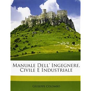 Manuale Dell' Ingegnere, Civile E Industriale