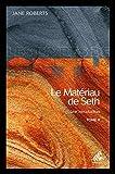 Le Matériau de Seth - Une introduction T2 de Jane Roberts (1 octobre 2014) Broché