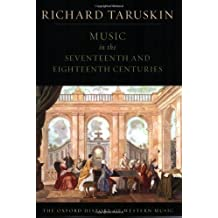 Music in the Seventeenth and Eighteenth Centuries: The Oxford History of Western Music by Richard Taruskin (2009-07-01)