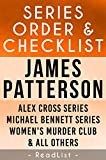 Series List - James Patterson - In Order: Alex Cross series, Michael Bennett, Women's Murder Club, Private, Maximum Ride, all others