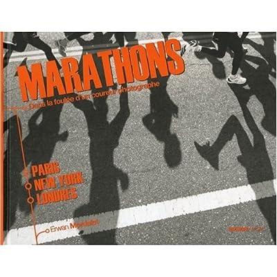 Marathons : Paris, New York, Londres