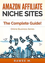 Amazon Affiliate Niche Sites: How I Made $300/Month From One Amazon Affiliate Niche Site (The Complete Guide) (Online Business Series) (English Edition)