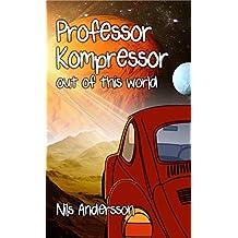 Professor Kompressor out of this world