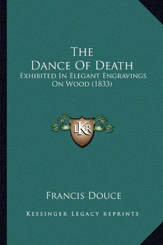 The Dance of Death: Exhibited in Elegant Engravings on Wood (1833)