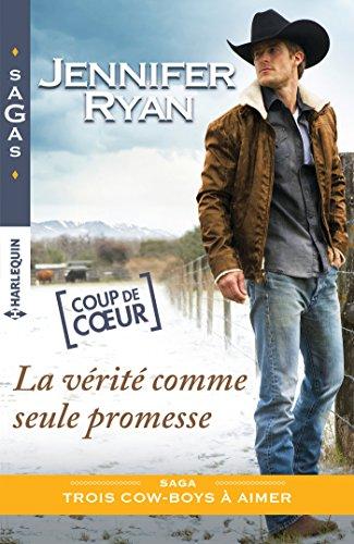 La vérité comme seule promesse (Trois cow-boys à aimer t. 1) par [Ryan, Jennifer]