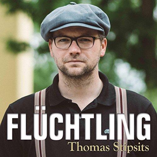 Thomas Stipsits - Flüchtling