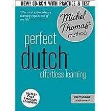 Perfect Dutch Intermediate Course: Learn Dutch with the Michel Thomas Method (Hodder Education Publication)