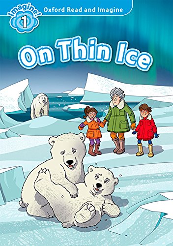 Oxford Read and Imagine 1. On Thin Ice