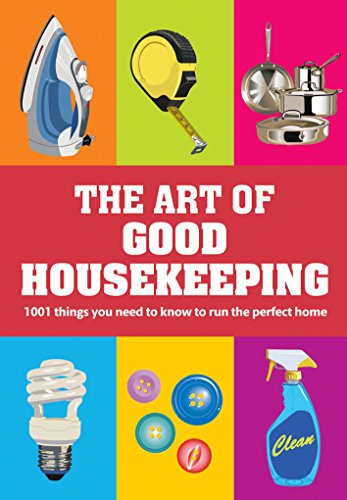 the-art-of-good-housekeeping-1001-things-you-need-to-know-to-run-the-perfect-home