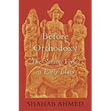 Before Orthodoxy: The Satanic Verses in Early Islam