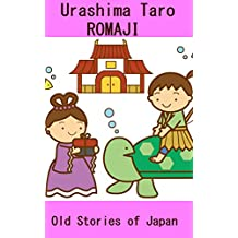 Learning to Read Japanese: Old Stories of Japan: ROMAJI: Urashima Taro (Japanese Edition)