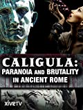 Caligula: Paranoia and Brutality in Ancient Rome [OV]