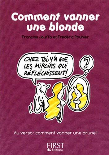 Petit Livre de - Comment vanner une blonde / une brune par François JOUFFA, Frédéric POUHIER