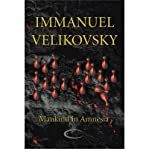 [(Mankind in Amnesia)] [Author: Immanuel Velikovsky] published on (November, 2010)
