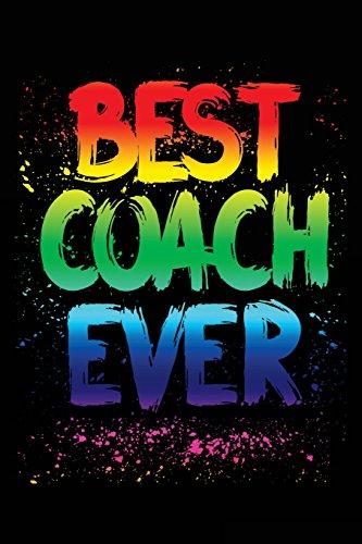 Best Coach Ever: Lined Notebook For Coaches V4 por Dartan Creations
