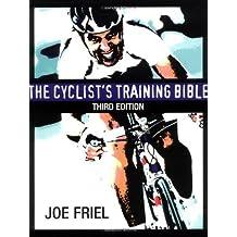 The Cyclist's Training Bible by Joe Friel (2003-02-01)