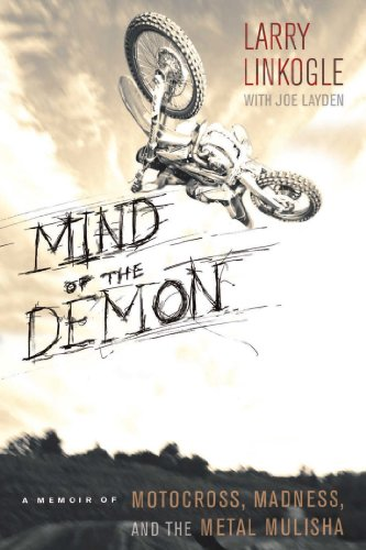 Mind of the Demon: A Memoir of Motocross, Madness, and the Metal Mulisha (English Edition) por Larry Linkogle