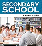 Secondary School: A Parent's Guide (Need2Know Books Book 66) (English Edition)