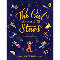 The Girl Who Went to the Stars: and Other Extraordinary Lives