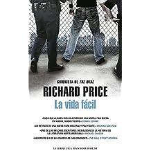La vida facil / Lush Life (Literatura Mondadori / Mondadori Literature) by Richard Price (2010-02-06)