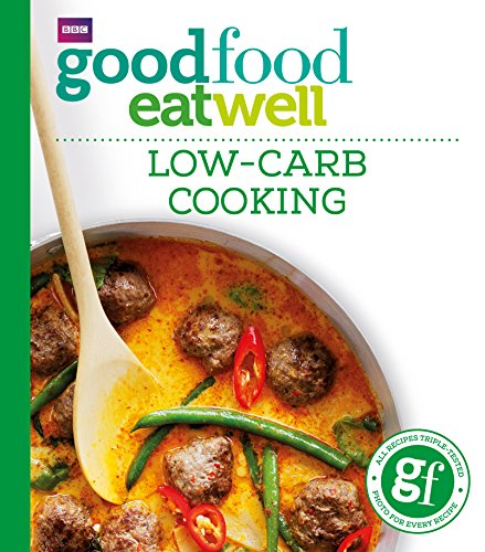 Good Food: Low-Carb Cooking por Good Food Guides