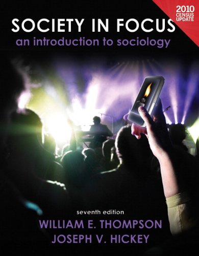 Society in Focus: An Introduction to Sociology; Books a La Carte Edition, 2010 Census Update