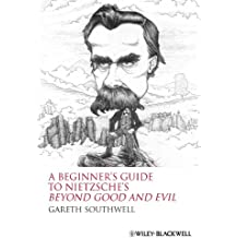 """A Beginners Guide to Nietzsche's """"Beyond Good and Evil"""""""