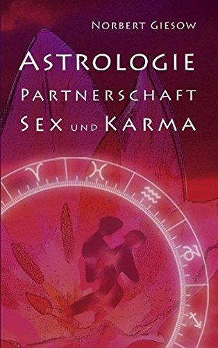Astrologie, Partnerschaft, Sex und Karma